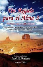 Un Regalo para el Alma 3 : Historias para Reflexionar (2014, Paperback)
