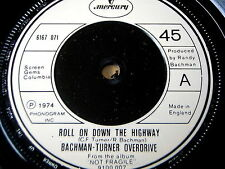 "BACHMAN-TURNER OVERDRIVE - ROLL ON DOWN THE HIGHWAY    7"" VINYL"