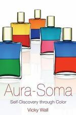 Aura-Soma: Self-Discovery through Color, Vicky Wall, New Book