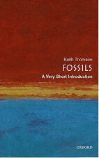 Fossils: A Very Short Introduction by Keith Thomson 2005 (pb)