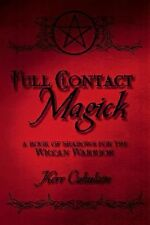 Full Contact Magick : A Book of Shadows for the Wiccan Warrior by Kerr...