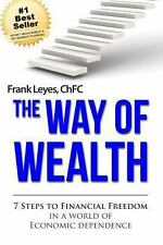The Way of Wealth : 7 Steps to Financial Freedom in a World of Economic...