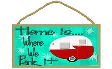 "HOME IS... WHERE WE PARK IT Camper Primitive Wood Hanging Sign 5"" x 10"""