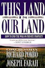 This Land Is Our Land: How to End the War on Private Property Pombo, Richard, F