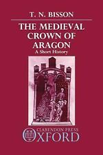 The Medieval Crown of Aragon: A Short History-ExLibrary