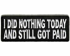 I DID NOTHING TODAY Funny MC Motorcycle Embroidered Biker Vest Patch PAT-3087