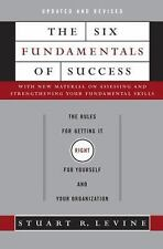The Six Fundamentals of Success: The Rules for Getting It Right for Yourself and