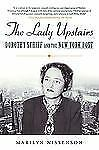 The Lady Upstairs: Dorothy Schiff and the New York Post, Nissenson, Marilyn, Ver