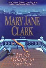 Let Me Whisper in Your Ear by Mary Jane Clark (2000, Hardcover)