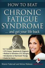 Beat Chronic Fatigue Syndrome: How to Beat Chronic Fatigue Syndrome and Get...