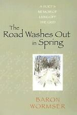 The Road Washes Out in Spring: A Poet's Memoir of Living Off the Grid-ExLibrary