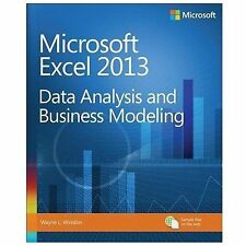 Microsoft Excel 2013 : Data Analysis and Business Modeling by Wayne L....