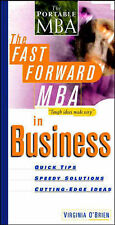 The Fast Forward MBA in Business: Quick Tips, Speedy Solutions, Cutting-edge Ide
