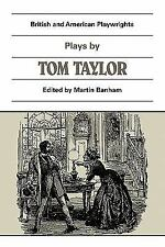 Plays by Tom Taylor: Still Waters Run Deep, The Contested Election, Th-ExLibrary
