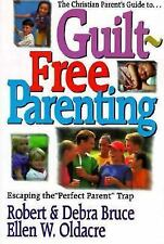 (New) Guilt-Free Parenting by Robert G. Bruce
