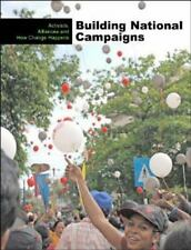 Building National Campaigns: Activists, Alliances, and How Change Happ-ExLibrary