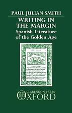 Writing in the Margin : Spanish Literature of the Golden Age by Paul Julian...