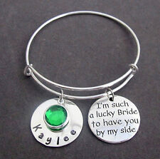 I m Such a Lucky Bride to have you by my side,Bridesmaid,Wedding Bangle Bracelet
