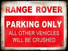RANGE ROVER RESERVE PARKING ONLY,GARAGE,  GRUNGE, RUSTIC, VINTAGE METAL SIGN