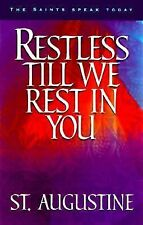 Restless Till We Rest in You: 60 Reflections from the Writings of St. Augustine