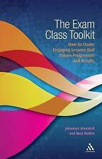 The Exam Class Toolkit: How to Create Engaging Lesson that Ensure Progression an