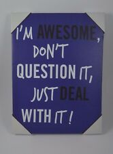 "Teen Kids Canvas Wall Picture Sign 12"" h I'm Awesome Dont Question Just Deal #18"
