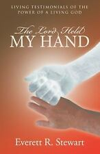 The Lord Held My Hand : Living Testimonials of the Power of a Living God by...