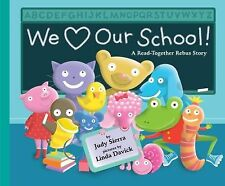 We Love Our School! : A Read-Together Rebus Story by Judy Sierra (2011,...