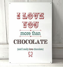 I love you more than chocolate sign A4 metal plaque