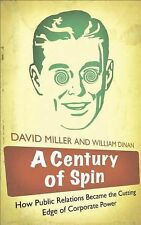 A Century of Spin: How Public Relations Became the Cutting Edge of Corporate Pow