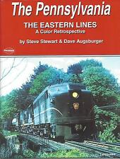 The PENNSYLVANIA RAILROAD: The Eastern Lines -- A Color Retrospective (NEW BOOK)
