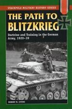 Stackpole Military History: Path to Blitzkrieg : Doctrine and Training in the...