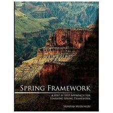 Spring Framework : A Step by Step Approach for Learning Spring Framework by...