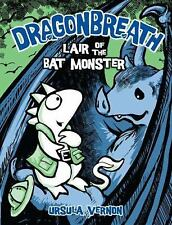 Dragonbreath: Lair of the Bat Monster 4 by Ursula Vernon (2011, Hardcover)