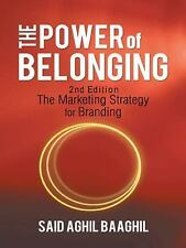 The Power of Belonging : A Marketing Strategy for Branding by Said Aghil...