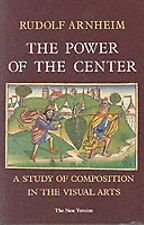 The Power of the Center : A Study of Composition in the Visual Arts : -ExLibrary