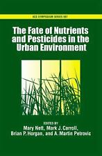 The Fate of Nutrients and Pesticides in the Urban Environment ACS Symposium)