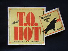 NEW T.Q. HOT CERVEZAS HERE THE COOL TASTE THAT GOES DOWN HOT COASTER
