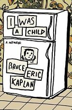 I Was a Child by Bruce Eric Kaplan (2015, Hardcover)