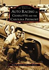 Auto Racing in Charlotte and the Carolina Piedmont  (NC)  (Images of America), S