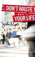 Don't Waste Your Life by John Piper (2009, Paperback)