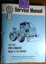 IH International Harvester S-11A Pay Logger Chassis Service Manual GSS-1428 1/72