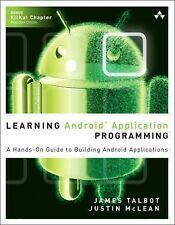 Learning Android Application Programming : A Hands-On Guide to Building...