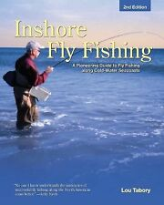 Inshore Fly Fishing : Pioneering Guide to Fly Fishing along Coldwater Seacoas...