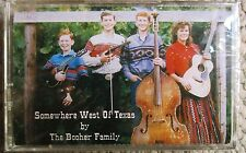 The Booher Family Somewhere West of Texas Cassette New/Sealed Oregon