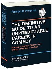 Funny on Purpose : The Definitive Guide to an Unpredictable Career in Comedy...
