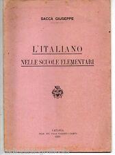 Saccà G.; L'ITALIANO NELLE SCUOLE ELEMENTARI ; Tip. F.lli Viaggio-Campo 1920
