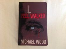 The Fell Walker by Michael Wood (Paperback, 2006)