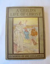 Vintage A Child's Life of Christ in words of one syllable Hardcover 1900
