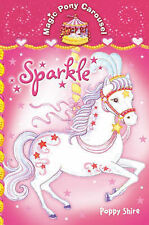SPARKLE (MAGIC PONY CAROUSEL), POPPY SHIRE, Used; Very Good Book